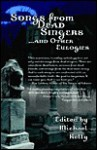Songs from Dead Singers . . . and Other Eulogies - Michael Kelly, Maria Alexander