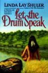 Let the Drum Speak: A Novel of Ancient America - Linda Lay Shuler