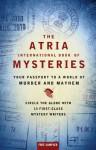 The Atria International Book of Mysteries: Your Passport to a World of Murder and Mayhem - M.J. Rose, John Connolly, Liza Marklund, William Kent Krueger