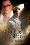 Calling the Show - J.A. Rock