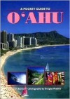 A Pocket Guide to Oahu - Douglas Peebles, Curt Sanburn