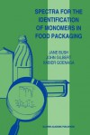 Spectra for the Identification of Monomers in Food Packaging - Jane Bush, John Gilbert, Xabier Goenaga