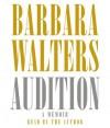 Audition: A Memoir (Audio) - Barbara Walters