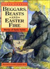 Beggars, Beasts & Easter Fire/Stories of Early Saints - Carol Greene