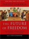 The Future of Freedom (Audio) - Fareed Zakaria, Ned Schmidtke