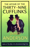 The Affair of the Thirty-Nine Cufflinks (Burford Family Mysteries, #3) - James Anderson