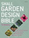 Small Garden Design Bible - Tim Newbury