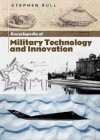 Encyclopedia of Military Technology and Innovation - Stephen Bull