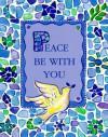 Peace Be With You - Claudine Gandolfi
