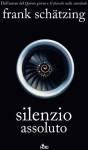 Silenzio assoluto - Frank Schätzing, Paolo Scopacasa