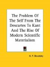 The Problem of the Self from the Descartes to Kant and the Rise of Modern Scientific Materialism - Helena Petrovna Blavatsky