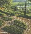 Mediterranean Landscape Design: Vernacular Contemporary - Louisa Jones, Clive Nichols
