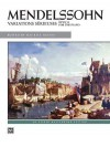 Mendelssohn: Variations Serieuses, Opus 54 for the Piano - Felix Mendelssohn, Maurice Hinson