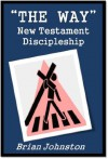 """""""The Way"""" - New Testament Discipleship (Search for Truth Series) - Brian Johnston, Hayes Press"""
