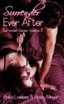Surrender Ever After - Anita Lawless, Roxxy Meyer