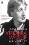 Virginia Woolf: An Inner Life - Julia Briggs
