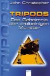 Das Geheimnis der dreibeinigen Monster (Tripods, #2) - John Christopher, John Christopher, Sabine Rahn