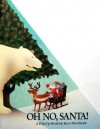 Oh No, Santa! (Pop-Up) - Kees Moerbeek