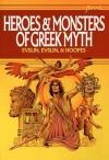 Heroes and Monsters of Greek Mythology - Bernard Evslin, Dorothy Evslin, Ned Hoopes