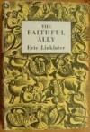 The Faithful Ally - Eric Linklater