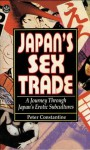 Japan's Sex Trade: A Journey Through Japan's Erotic Subcultures - Peter Constantine