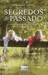 Segredos do Passado - Deborah Smith, Isabel Alves