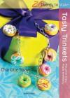 Tasty Trinkets: Polymer Clay Food Jewellery - Charlotte Stowell