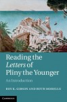 Reading the Letters of Pliny the Younger - Roy Gibson