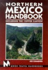 Northern Mexico Handbook: Including the Copper Canyon (Moon Handbooks Northern Mexico) - Joe Cummings
