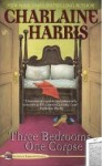 Three Bedrooms, One Corpse (Aurora Teagarden Mystery, #3) - Charlaine Harris