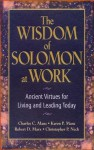 The Wisdom of Solomon at Work: Ancient Virtues for Living and Leading Today - Charles C. Manz, Karen P. Manz, Robert D. Marx, Christopher P Neck
