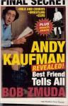 Andy Kaufman Revealed!: Best Friend Tells All - Bob Zmuda