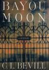 DEAD Bayou Moon - C.L. Bevill