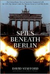 Spies Beneath Berlin - David Stafford