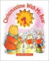 Christmastime with Mr. Bear (Board Book) - Alan Parry, Linda Parry
