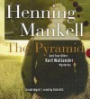 The Pyramid: And Four Other Kurt Wallander Mysteries (Audiocd) - Henning Mankell, Dick Hill