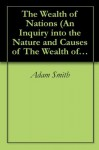 The Wealth of Nations (An Inquiry into the Nature and Causes of The Wealth of Nations) (mobi) - Adam Smith