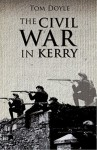 The Civil War in Kerry - Tom Doyle