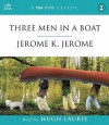 Three Men in a Boat - Jerome K. Jerome, Hugh Laurie
