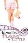 Playing a Little - Breanna Hayse