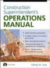 Construction Superintendent's Operations Manual - Sidney M. Levy