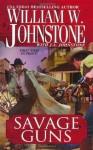 Savage Guns - William W. Johnstone, J.A. Johnstone