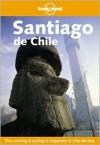 Lonely Planet Santiago De Chile - Wayne Bernhardson, Lonely Planet