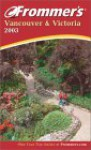 Frommer's Vancouver & Victoria 2003 - Shawn Blore, Alexandra de Vries