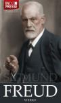 Sigmund Freud - Werke (Gesamtausgabe der wichtigsten Schriften Freuds) (IDP Classics) - Sigmund Freud, Daniel Reich