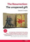 The Resurrection: The Unopened Gift - Gerard Chrispin