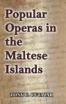 Popular Operas in the Maltese Islands - Tony C. Cutajar, Marcelle Bartolo-Abela