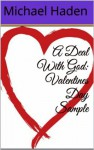A Deal With God: Valentines Day Sample - Michael Haden