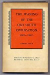 The waning of the Old South civilization, 1860-1880's (Mercer University. Lamar memorial lectures) - Clement Eaton