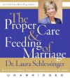 The Proper Care and Feeding of Marriage: Preface and Introduction read by Dr. Laura Schlessinger (Audio) - Laura C. Schlessinger, Lily Lobianco